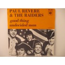 PAUL REVERE & RAIDERS : Good thing / Undecided man
