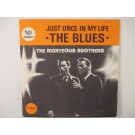 RIGHTEOUS BROTHERS : Just once in my life / The blues