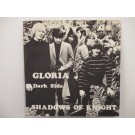 SHADOWS OF KNIGHT : Gloria / Dark side
