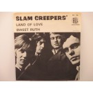 SLAM CREEPERS : Land of love / Sweet Ruth
