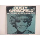 DUSTY SPRINGFIELD : Am I the same girl / Earthbound gypsy