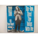 TINY TIM : Tip-toe thru' the tulips with me / Fill your heart