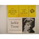 JACKIE TRENT : Where are you now my love / On the other side of the track