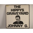 JOHNNY G / The hippys graveyard / Miles and miles