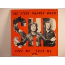 STEVE HAYNES BAND : Save me save me / Strong good lovin