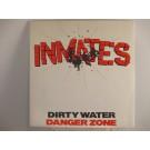 INMATES : Dirty water / Danger zone
