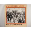 MANICURED NOISE : Faith / Freetime