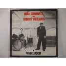 HUGH CORNWELL (of STRANGERS) & ROBERT WILLIAMS : White room / Losers in a lost land
