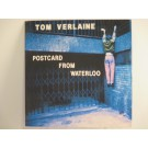 TOM VERLAINE (of TELEVISION) : Postcard from Waterloo / Clear it away