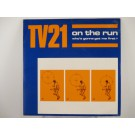 TV21 : On the run / End of a dream