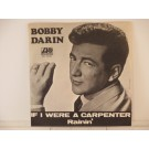 BOBBY DARIN : If I were a carpenter / Rainin'