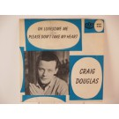 CRAIG DOUGLAS : Oh lonesome me / Please don't take my heart