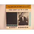 BARRY GORDON : You can't see the trees for the forest / You can't lie to a liar