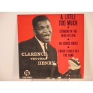 "CLARENCE ""FROGMAN"" HENRY : (EP) A little too much / Standing in the need of love / On bended knees / I wish I could say the same"
