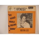 BRENDA LEE :  My whole world is falling down / I wonder