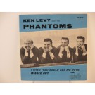 KEN LEVY & PHANTOMS : Missed you / I wish (you could see me now)