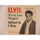 ELVIS PRESLEY : Viva las Vegas / What'd I say