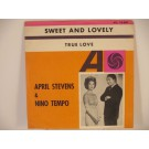 APRIL STEVENS & NINO TEMPO : Sweet and lovely / True love
