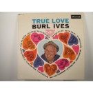 "BURL IVES : ""True love"""