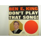"BEN E. KING : ""Don't play that song!"""