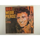 "WEBB PIERCE : ""Just Webb Pierce!"""