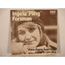 """INGELA """"PLING"""" FORSMAN : Våra ögon kan tala / Jag har en egen sång"""