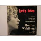 MONIKA WAHLBERG : (EP) Let's love / Du är kär i mej / P.S. I love you / Först när jag mötte dej